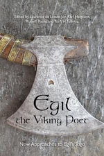 Egil, the Viking Poet : New Approaches to Egils Saga