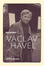 Reading Vaclav Havel - David S. Danaher