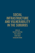 Social Infrastructure and Vulnerability in the Suburbs - Lucia Lo