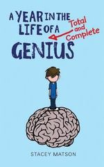 Year in the Life of a Total and Complete Genius - Stacey Matson