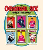 The Original Six Hockey Trivia Book - Mike Leonetti