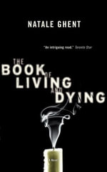 The Book of Living and Dying - Natale Ghent