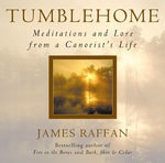 Tumblehome : Meditations and Lore from a Canoeist's Life - James Raffan