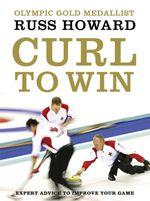 Curl to Win - Russ Howard
