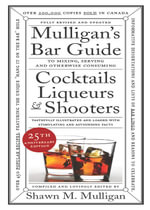 Mulligan's Bar Guide : 25th Anniversary Edition - Shawn M. Mulligan