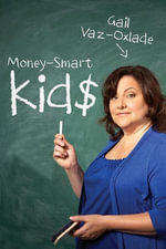 Money-Smart Kids : Teach Your Children Financial Confidence and Control - Gail Vaz-Oxlade