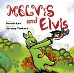 Melvis and Elvis - Dennis Lee