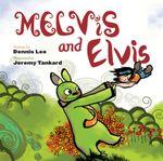 Melvis and Elvis - Dennis Lee