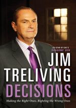 Decisions : Making the Right Ones, Righting the Wrong Ones - Jim Treliving
