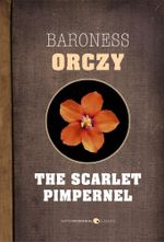 The Scarlet Pimpernel - Baroness Emmuska Orczy
