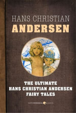 Fairy Tales : The Ultimate Hans Christian Andersen - Hans Christian Andersen
