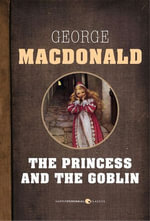 The Princess and the Goblin - George MacDonald