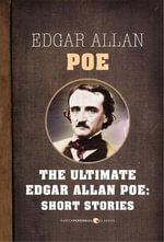 Short Stories : The Ultimate Edgar Allan Poe - Edgar Allan Poe