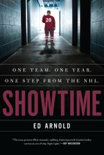 Showtime : One Team, One Season, One Step from the NHL - Ed Arnold