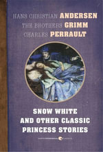 Snow White and Other Classic Princess Stories - Hans Christian Andersen
