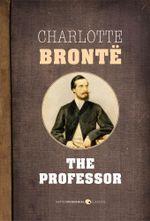 The Professor - Charlotte Bronte