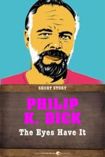 The Eyes Have It : Short Story - Philip K. Dick