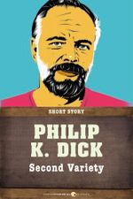 Second Variety : Short Story - Philip K. Dick