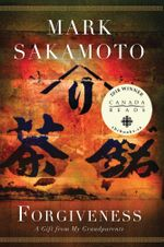 Forgiveness : A Gift from My Grandparents - Mark Sakamoto