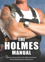 The Holmes Manual - Mike Holmes