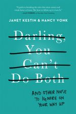 Darling, You Can't Do Both - Janet Kestin