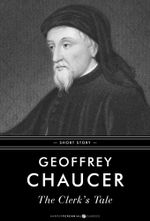 The Clerk's Tale : In its original form and with a modern translation - Geoffrey Chaucer
