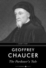 The Pardoner's Tale : In its original form and with a modern translation - Geoffrey Chaucer