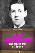 The Color Out of Space : Short Story - H. P. Lovecraft