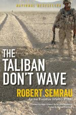 The Taliban Don't Wave - Robert Semrau