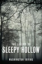 The Legend of Sleepy Hollow : Short Story - Washington Irving