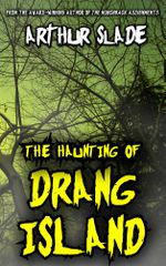 The Haunting of Drang Island - Arthur Slade