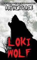 Loki Wolf - Arthur Slade