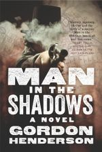 Man in the Shadows - Gordon Henderson