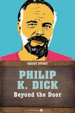 Beyond the Door : Short Story - Philip K. Dick