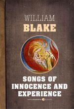 Songs of Innocence and Songs of Experience - William Blake