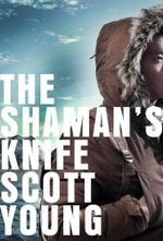 The Shaman's Knife : An Inspector Matteesie Mystery - Scott Young