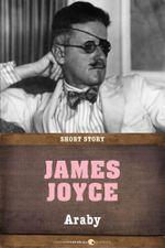 Araby : Short Story - James Joyce