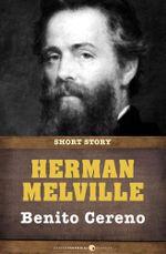 Benito Cereno : Short Story - Herman Melville