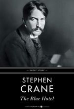 The Blue Hotel : Short Story - Stephen Crane