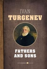 Fathers and Sons - Ivan Turgenev