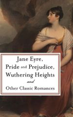 Pride and Prejudice, Jane Eyre, Wuthering Heights and Other Classic Romances : Five-Book Bundle - Jane Austen