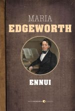 Ennui - Maria Edgeworth