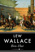 Ben-Hur : A Tale of the Christ - Lew Wallace