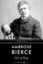 Oil of Dog : Short Story - Ambrose Bierce