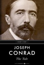 The Tale : A Short Story - Joseph Conrad