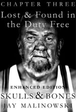 Skulls & Bones: Lost & Found in the Duty Free Enhanced Edition (with audio conte : (Letters From a Sailor to His Long Lost Granddaughter) - Jay Malinowski