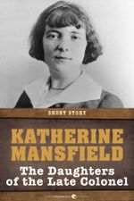 The Daughters of the Late Colonel : Short Story - Katherine Mansfield