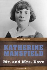 Mr. and Mrs. Dove : Short Story - Katherine Mansfield