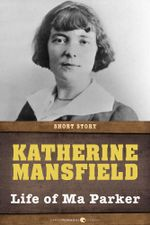 Life of Ma Parker : Short Story - Katherine Mansfield