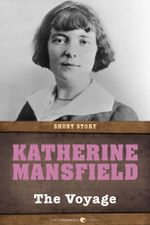 The Voyage : Short Story - Katherine Mansfield